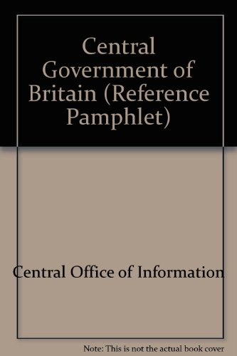 9780117012615: Central Government of Britain (Reference Pamphlet)