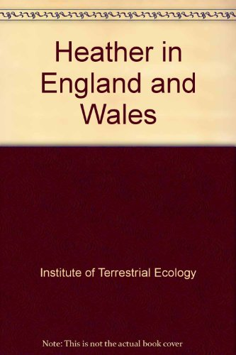 9780117014220: Heather in England and Wales (ITE research publication)