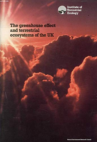 9780117014886: The Greenhouse Effect and Terrestrial Ecosystems of the United Kingdom (ITE research publication)