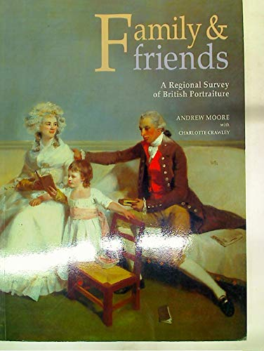 9780117015067: Family and Friends: A Regional Survey of British Portraiture