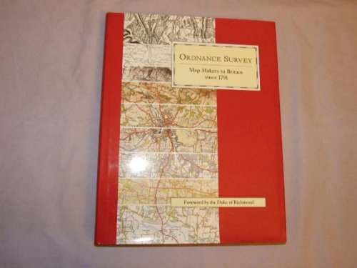 9780117015074: Ordnance Survey: Map Makers to Britain Since 1791
