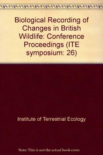 9780117015609: Biological Recording of Changes in British Wildlife: Conference Proceedings (ITE symposium: 26)