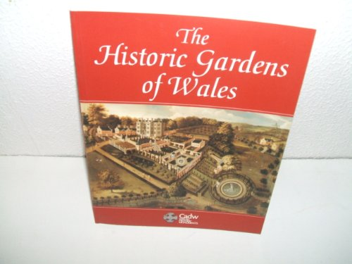 9780117015784: Historic Gardens of Wales: An Introduction to Parks and Gardens in the History of Wales (Cadw : Welsh Historic Monuments)