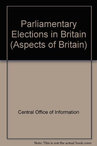 Parliamentary Elections in Britain (Aspects of Britain)