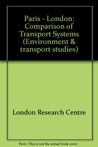 9780117016576: Paris - London: Comparison of Transport Systems (Environment & transport studies)