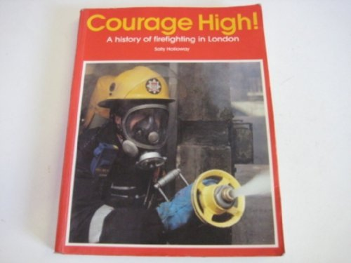9780117016897: Courage High: History of Firefighting in London