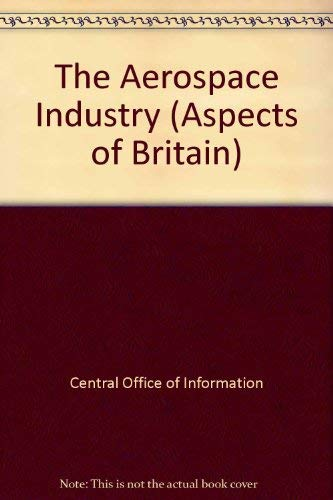 9780117017276: The Aerospace Industry (Aspects of Britain)