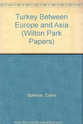 9780117017641: Turkey Between Europe and Asia (Wilton Park Papers)