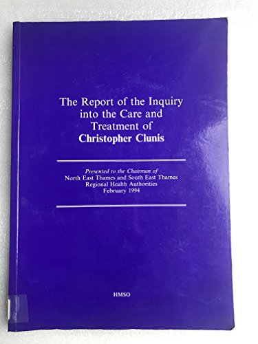 9780117017986: The Report of the Inquiry into the Care and Treatment of Christopher Clunis