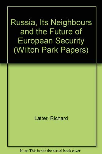 9780117018921: Russia, Its Neighbours and the Future of European Security (Wilton Park Papers)