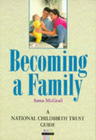 9780117019348: Becoming a Family (National Childbirth Trust Guides)