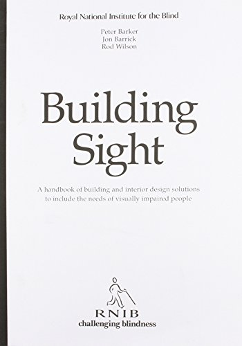9780117019935: Building Sight: A Handbook of Building and Interior Design Solutions to Include the Needs of Visually Impaired People