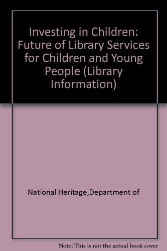 9780117019942: Investing in Children: The Future of Library Services for Children and Young People (Library Information Series)