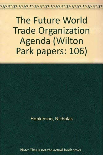9780117020160: The Future World Trade Organization Agenda (Wilton Park papers: 106)