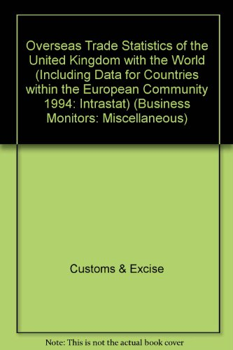 9780117020306: Overseas Trade Statistics of the United Kingdom with the World (Including Data for Countries within the European Community 1994: Intrastat) (Business Monitors: Miscellaneous)