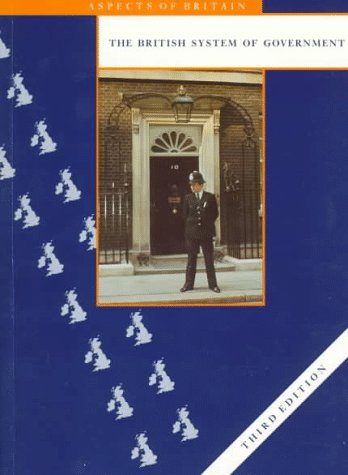 9780117020429: The British System of Government (Aspects of Britain)