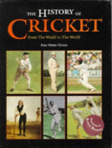 9780117020481: The History of Cricket: From the Weald to the World