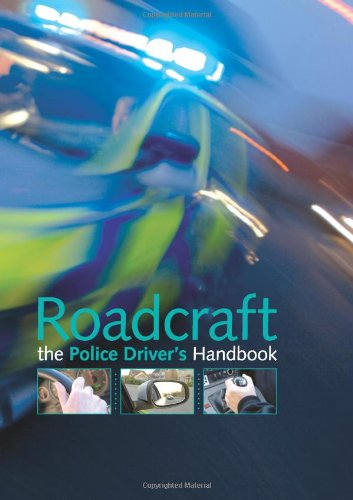9780117021686: Roadcraft: the police driver's handbook: The Essential Police Driver's Handbook