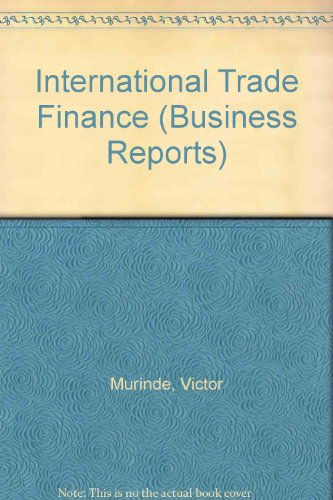 9780117022317: International Trade Finance (Business Reports)