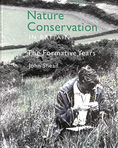 9780117023086: Nature Conservation in Britain: The Formative Years
