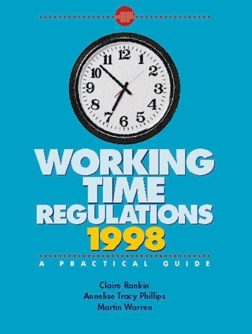 9780117023444: Working Time Regulations, 1998: A Practical Guide (Legal Guidance)