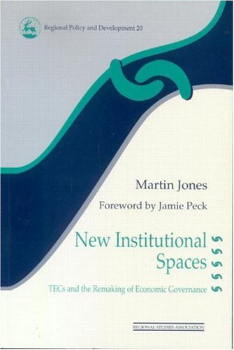 9780117023635: New Institutional Spaces: TECs and the Remaking of Economic Governance (Regions and Cities)