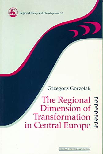 The Regional Dimension of Transformation in Central Europe (Regions and Cities)