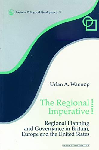 9780117023680: The Regional Imperative: Regional Planning and Governance in Britain, Europe and the United States (Regions and Cities)