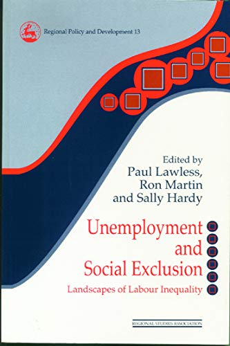9780117023758: Unemployment and Social Exclusion: Landscapes of Labour inequality and Social Exclusion (Regions and Cities)