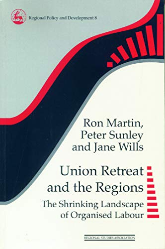 9780117023765: Union Retreat and the Regions: The Shrinking Landscape of Organised Labour (Regions and Cities)