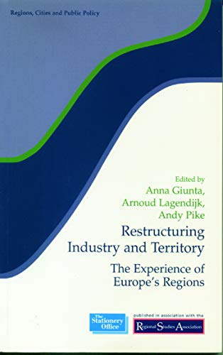 9780117023802: Restructuring Industry and Territory: The Experience of Europe's Regions (Regions and Cities)