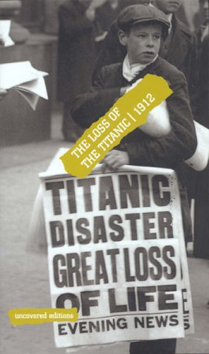 9780117024038: The Loss of the Titanic 1912 (Uncovered Editions)