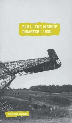 9780117024076: R101: The Airship Disaster, 1930 (Uncovered Editions)