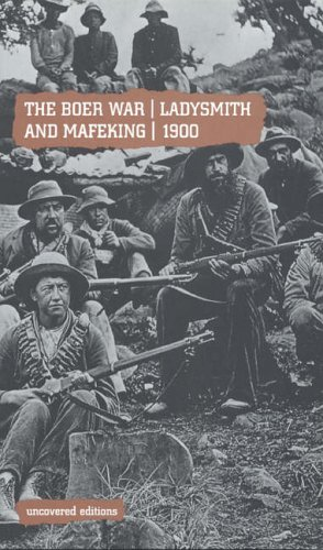 9780117024083: The Boer War: Ladysmith and Mafeking, 1900 (Uncovered Editions)