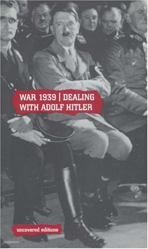 9780117024113: War 1939: Dealing With Adolf Hitler (Uncovered Editions)