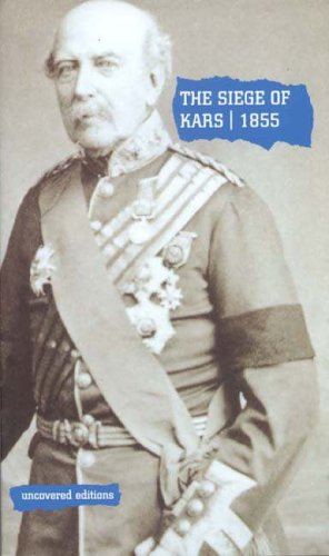 9780117024540: The Siege of Kars, 1855: Defence and Capitulation Reported by General Williams (Uncovered Editions)