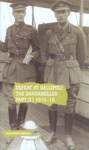 9780117024557: Defeat at Gallipoli: The Dardanelles Commission Part II, 1915-16 (Uncovered Editions)