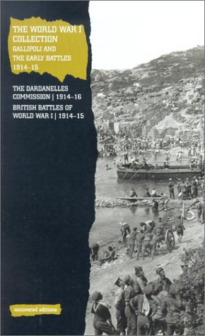9780117024663: The World War I Collection: Gallipoli and the Early Battles, 1914-15 (Uncovered Editions)