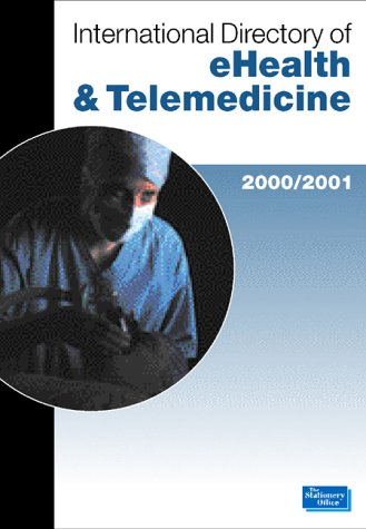 9780117024748: International Directory of Ehealth and Telemedicine 2001: 2001
