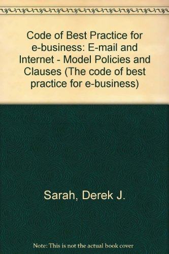 9780117025097: Code of Best Practice for e-business: E-mail and Internet - Model Policies and Clauses