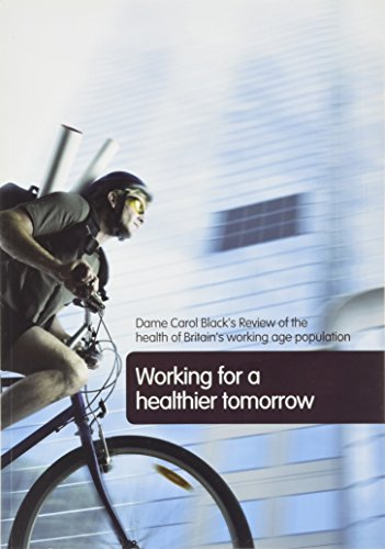 9780117025134: Working for a Healthier Tomorrow: Dame Carol Black's Review of the Health of Britain's Working Age Population: Presented to the Secretary of State for