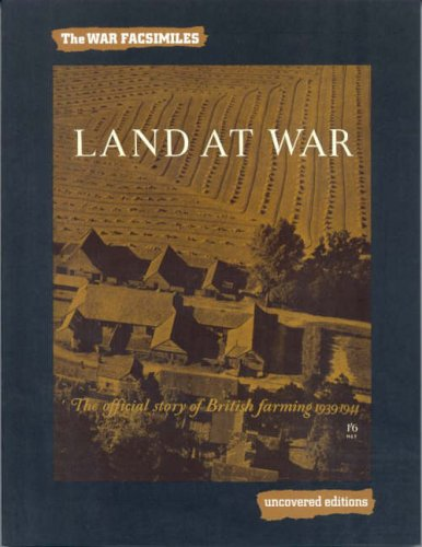 9780117025370: Land at War: The Official Story of British Farming, 1939-1944 (Uncovered Editions: War Facsimiles)