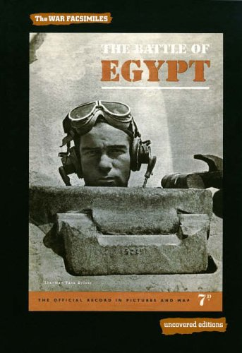 9780117025424: The Battle of Egypt, 1942: The Official Record in Pictures and Map (Uncovered Editions: War Facsimiles)