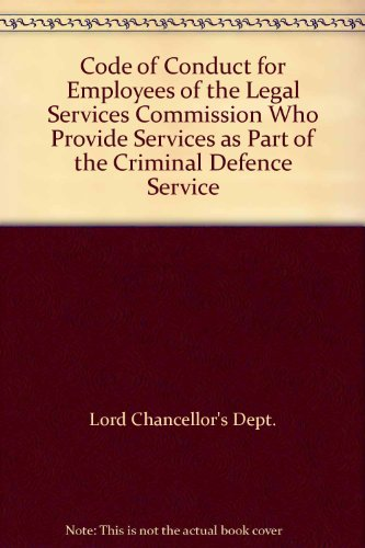 9780117025592: Code of Conduct for Employees of the Legal Services Commission Who Provide Services as Part of the Criminal Defence Service