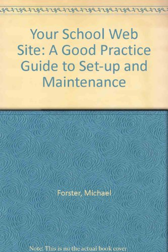 9780117025691: Your School Web Site: A Good Practice Guide to Set-up and Maintenance