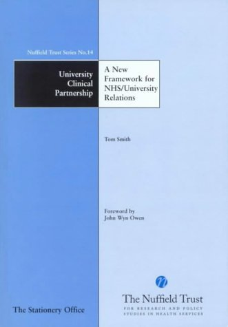 9780117026797: University Clinical Partnership: A New Framework for NHS/University Relations (Nuffield Trust)