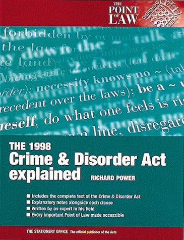 9780117026858: The Crime and Disorder Act, 1998 Explained (Point of Law)
