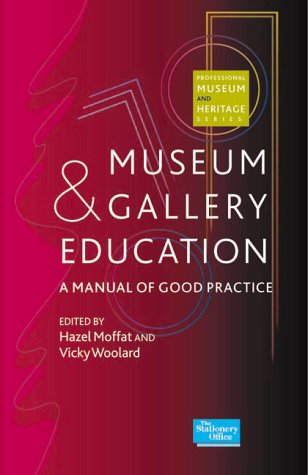 9780117026957: Museum and Gallery Education: A Manual of Good Practice (Professional Museum & Heritage)