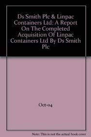 9780117027220: DS Smith Plc and Linpac Containers Ltd,a Report on the Completed Acquisition of Linpac Containers Ltd by DS Smith Plc