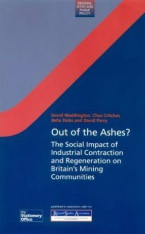 9780117027299: Out of the Ashes?: The Social Impact of Industrial Contraction and Regeneration on Britain's Mining Communities (Regions and Cities)